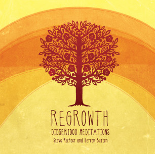 Regrowth Didgeridoo Meditation
